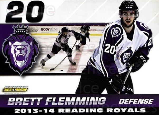 2013-14 Reading Royals #11 Brett Flemming<br/>2 In Stock - $3.00 each - <a href=https://centericecollectibles.foxycart.com/cart?name=2013-14%20Reading%20Royals%20%2311%20Brett%20Flemming...&price=$3.00&code=696259 class=foxycart> Buy it now! </a>