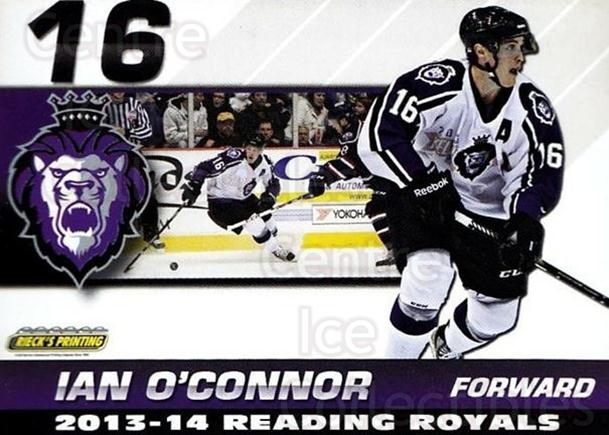 2013-14 Reading Royals #19 Ian O'Connor<br/>2 In Stock - $3.00 each - <a href=https://centericecollectibles.foxycart.com/cart?name=2013-14%20Reading%20Royals%20%2319%20Ian%20O'Connor...&price=$3.00&code=696267 class=foxycart> Buy it now! </a>