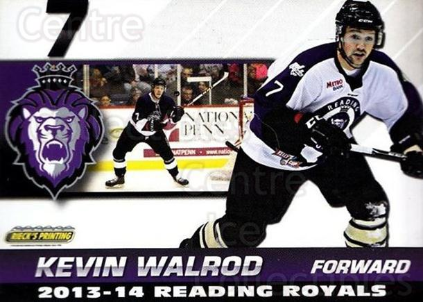 2013-14 Reading Royals #26 Kevin Walrod<br/>2 In Stock - $3.00 each - <a href=https://centericecollectibles.foxycart.com/cart?name=2013-14%20Reading%20Royals%20%2326%20Kevin%20Walrod...&price=$3.00&code=696274 class=foxycart> Buy it now! </a>