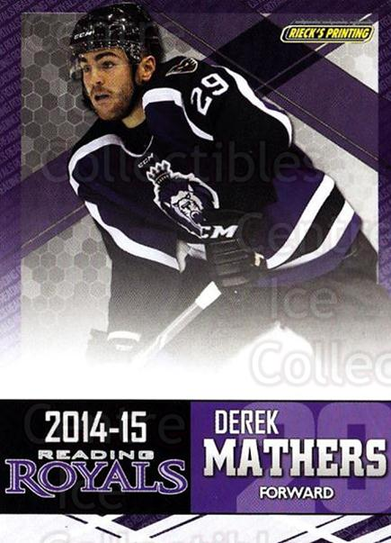 2014-15 Reading Royals #17 Derek Mathers<br/>2 In Stock - $3.00 each - <a href=https://centericecollectibles.foxycart.com/cart?name=2014-15%20Reading%20Royals%20%2317%20Derek%20Mathers...&price=$3.00&code=696295 class=foxycart> Buy it now! </a>