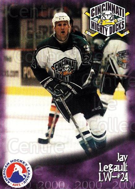 1999-00 Cincinnati Mighty Ducks #25 Jay Legault<br/>1 In Stock - $3.00 each - <a href=https://centericecollectibles.foxycart.com/cart?name=1999-00%20Cincinnati%20Mighty%20Ducks%20%2325%20Jay%20Legault...&quantity_max=1&price=$3.00&code=696453 class=foxycart> Buy it now! </a>