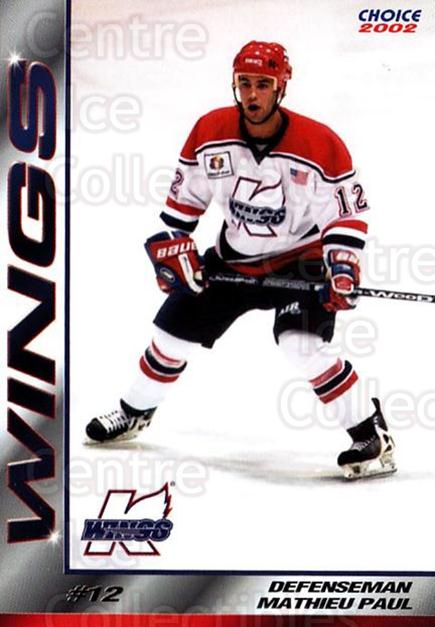 2001-02 Kalamazoo Wings #7 Mathieu Paul<br/>1 In Stock - $3.00 each - <a href=https://centericecollectibles.foxycart.com/cart?name=2001-02%20Kalamazoo%20Wings%20%237%20Mathieu%20Paul...&quantity_max=1&price=$3.00&code=696546 class=foxycart> Buy it now! </a>