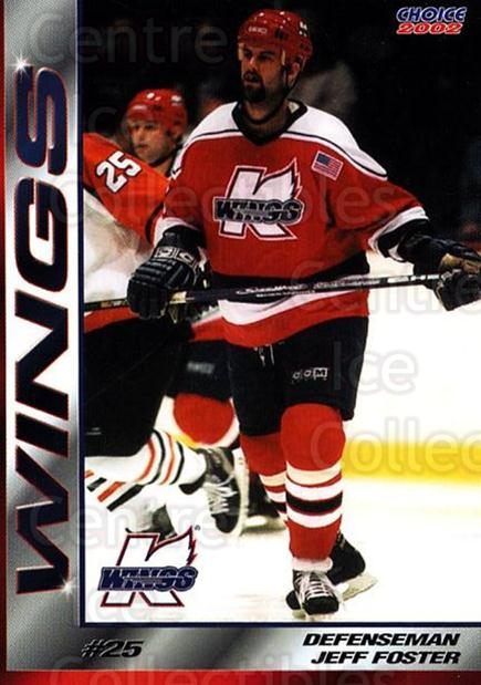 2001-02 Kalamazoo Wings #14 Jeff Foster<br/>1 In Stock - $3.00 each - <a href=https://centericecollectibles.foxycart.com/cart?name=2001-02%20Kalamazoo%20Wings%20%2314%20Jeff%20Foster...&quantity_max=1&price=$3.00&code=696553 class=foxycart> Buy it now! </a>