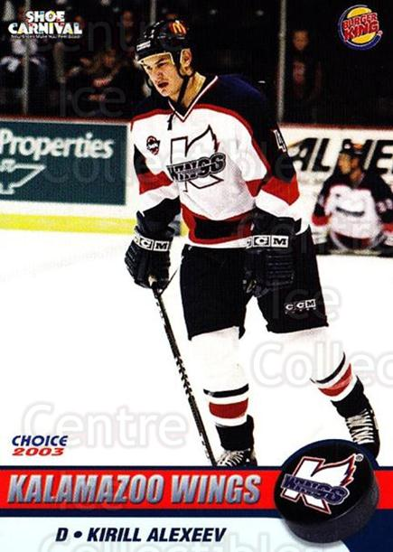 2002-03 Kalamazoo Wings #2 Kirill Alexeev<br/>1 In Stock - $3.00 each - <a href=https://centericecollectibles.foxycart.com/cart?name=2002-03%20Kalamazoo%20Wings%20%232%20Kirill%20Alexeev...&quantity_max=1&price=$3.00&code=696566 class=foxycart> Buy it now! </a>