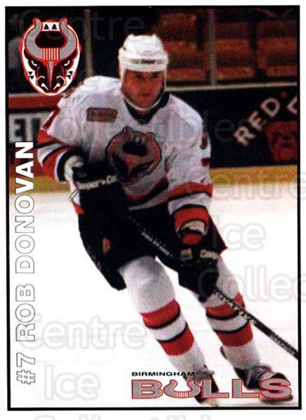 1995-96 Birmingham Bulls #7 Rob Donovan<br/>1 In Stock - $3.00 each - <a href=https://centericecollectibles.foxycart.com/cart?name=1995-96%20Birmingham%20Bulls%20%237%20Rob%20Donovan...&quantity_max=1&price=$3.00&code=699328 class=foxycart> Buy it now! </a>