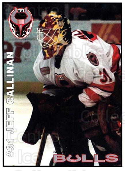 1995-96 Birmingham Bulls #18 Jeff Callinan<br/>2 In Stock - $3.00 each - <a href=https://centericecollectibles.foxycart.com/cart?name=1995-96%20Birmingham%20Bulls%20%2318%20Jeff%20Callinan...&quantity_max=2&price=$3.00&code=699339 class=foxycart> Buy it now! </a>