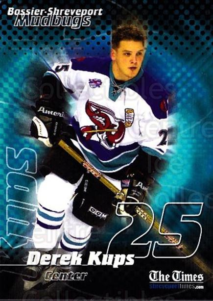 2001-02 Bossier-Shreveport Mudbugs #7 Derek Kups<br/>1 In Stock - $3.00 each - <a href=https://centericecollectibles.foxycart.com/cart?name=2001-02%20Bossier-Shreveport%20Mudbugs%20%237%20Derek%20Kups...&price=$3.00&code=699357 class=foxycart> Buy it now! </a>