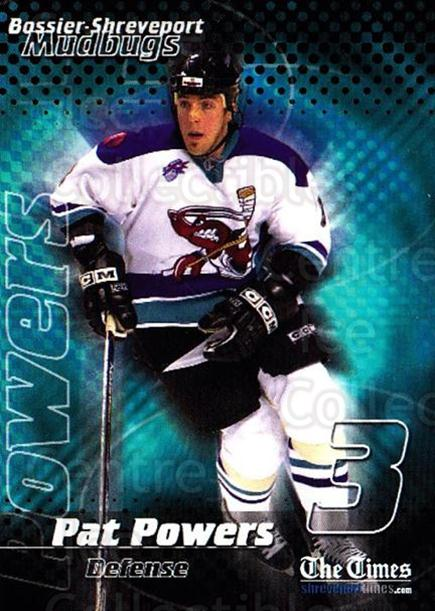2001-02 Bossier-Shreveport Mudbugs #13 Pat Powers<br/>1 In Stock - $3.00 each - <a href=https://centericecollectibles.foxycart.com/cart?name=2001-02%20Bossier-Shreveport%20Mudbugs%20%2313%20Pat%20Powers...&price=$3.00&code=699363 class=foxycart> Buy it now! </a>
