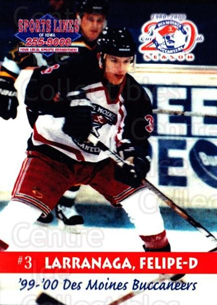 1999-00 Des Moines Buccaneers #2 Felipe Larranaga<br/>1 In Stock - $3.00 each - <a href=https://centericecollectibles.foxycart.com/cart?name=1999-00%20Des%20Moines%20Buccaneers%20%232%20Felipe%20Larranag...&price=$3.00&code=699411 class=foxycart> Buy it now! </a>