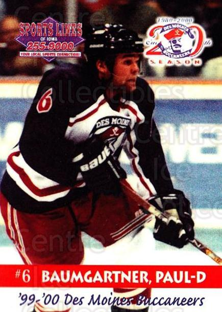 1999-00 Des Moines Buccaneers #3 Paul Baumgartner<br/>1 In Stock - $3.00 each - <a href=https://centericecollectibles.foxycart.com/cart?name=1999-00%20Des%20Moines%20Buccaneers%20%233%20Paul%20Baumgartne...&price=$3.00&code=699412 class=foxycart> Buy it now! </a>