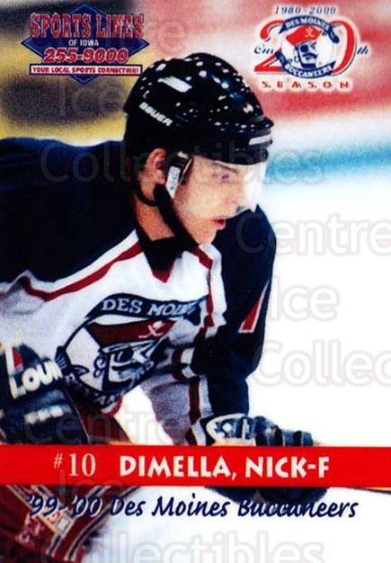 1999-00 Des Moines Buccaneers #7 Nick Dimella<br/>1 In Stock - $3.00 each - <a href=https://centericecollectibles.foxycart.com/cart?name=1999-00%20Des%20Moines%20Buccaneers%20%237%20Nick%20Dimella...&price=$3.00&code=699416 class=foxycart> Buy it now! </a>