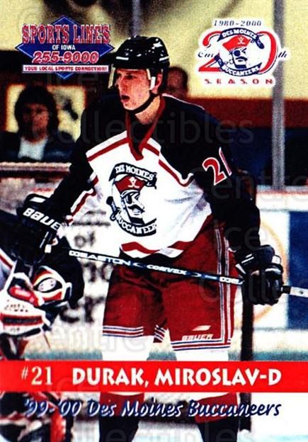 1999-00 Des Moines Buccaneers #17 Miroslav Durak<br/>1 In Stock - $3.00 each - <a href=https://centericecollectibles.foxycart.com/cart?name=1999-00%20Des%20Moines%20Buccaneers%20%2317%20Miroslav%20Durak...&price=$3.00&code=699426 class=foxycart> Buy it now! </a>
