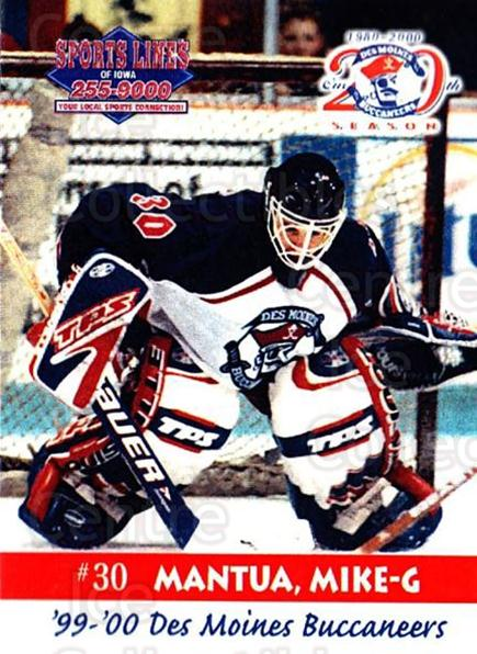 1999-00 Des Moines Buccaneers #22 Mike Mantua<br/>1 In Stock - $3.00 each - <a href=https://centericecollectibles.foxycart.com/cart?name=1999-00%20Des%20Moines%20Buccaneers%20%2322%20Mike%20Mantua...&price=$3.00&code=699431 class=foxycart> Buy it now! </a>