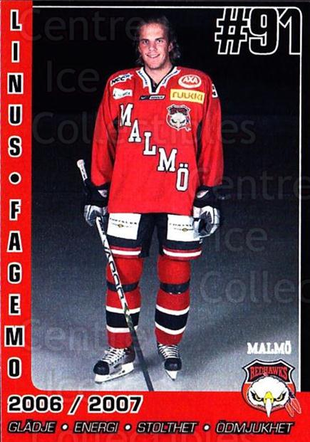 2006-07 Swedish Malmo Redhawks Team Issue #3 Linus Fagemo<br/>1 In Stock - $3.00 each - <a href=https://centericecollectibles.foxycart.com/cart?name=2006-07%20Swedish%20Malmo%20Redhawks%20Team%20Issue%20%233%20Linus%20Fagemo...&quantity_max=1&price=$3.00&code=699801 class=foxycart> Buy it now! </a>