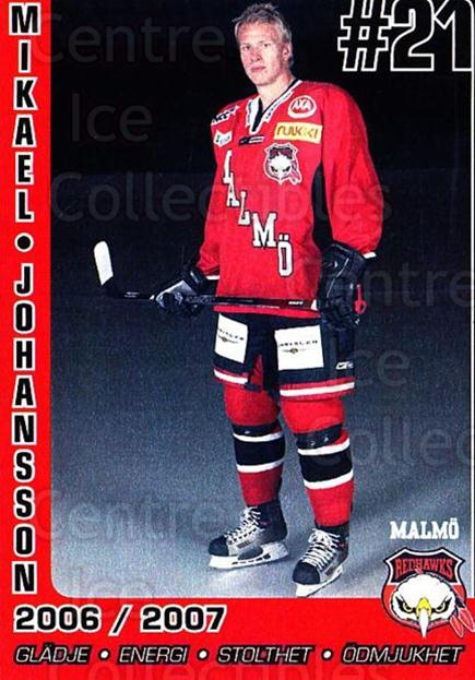 2006-07 Swedish Malmo Redhawks Team Issue #5 Mikael Johansson<br/>1 In Stock - $3.00 each - <a href=https://centericecollectibles.foxycart.com/cart?name=2006-07%20Swedish%20Malmo%20Redhawks%20Team%20Issue%20%235%20Mikael%20Johansso...&quantity_max=1&price=$3.00&code=699803 class=foxycart> Buy it now! </a>