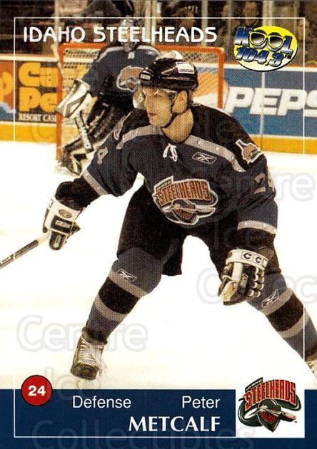 2004-05 Idaho Steelheads #14 Peter Metcalf<br/>2 In Stock - $3.00 each - <a href=https://centericecollectibles.foxycart.com/cart?name=2004-05%20Idaho%20Steelheads%20%2314%20Peter%20Metcalf...&quantity_max=2&price=$3.00&code=699824 class=foxycart> Buy it now! </a>