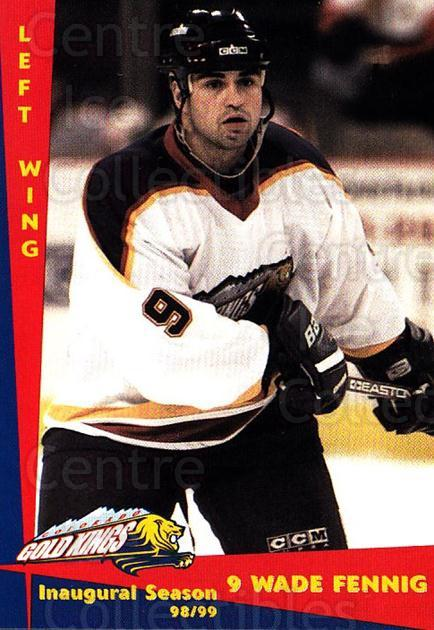 1998-99 Colorado Gold Kings #5 Wade Fennig<br/>2 In Stock - $3.00 each - <a href=https://centericecollectibles.foxycart.com/cart?name=1998-99%20Colorado%20Gold%20Kings%20%235%20Wade%20Fennig...&quantity_max=2&price=$3.00&code=700055 class=foxycart> Buy it now! </a>