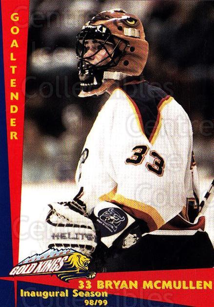 1998-99 Colorado Gold Kings #15 Bryan McMullen<br/>2 In Stock - $3.00 each - <a href=https://centericecollectibles.foxycart.com/cart?name=1998-99%20Colorado%20Gold%20Kings%20%2315%20Bryan%20McMullen...&quantity_max=2&price=$3.00&code=700065 class=foxycart> Buy it now! </a>