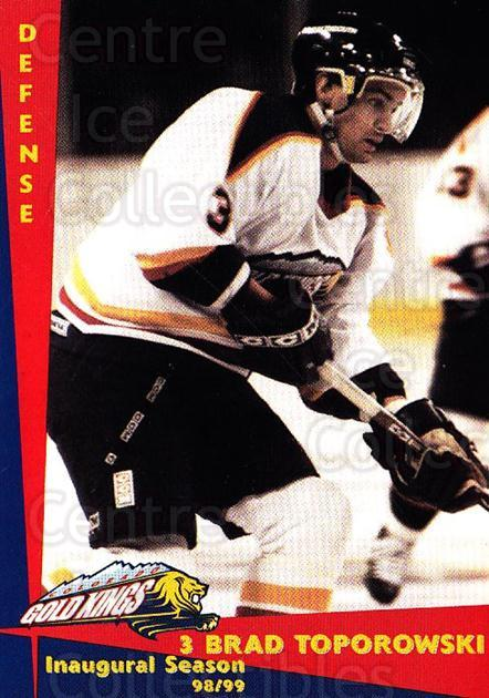 1998-99 Colorado Gold Kings #22 Brad Toporowski<br/>2 In Stock - $3.00 each - <a href=https://centericecollectibles.foxycart.com/cart?name=1998-99%20Colorado%20Gold%20Kings%20%2322%20Brad%20Toporowski...&quantity_max=2&price=$3.00&code=700072 class=foxycart> Buy it now! </a>