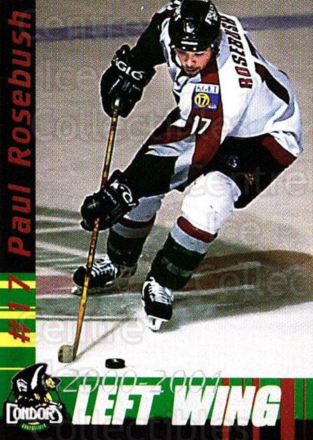 2000-01 Bakersfield Condors #19 Paul Rosebush<br/>4 In Stock - $3.00 each - <a href=https://centericecollectibles.foxycart.com/cart?name=2000-01%20Bakersfield%20Condors%20%2319%20Paul%20Rosebush...&quantity_max=4&price=$3.00&code=700198 class=foxycart> Buy it now! </a>