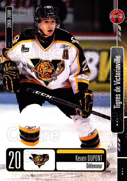 2008-09 Victoriaville Tigres #8 Keven Dupont<br/>1 In Stock - $3.00 each - <a href=https://centericecollectibles.foxycart.com/cart?name=2008-09%20Victoriaville%20Tigres%20%238%20Keven%20Dupont...&quantity_max=1&price=$3.00&code=700362 class=foxycart> Buy it now! </a>