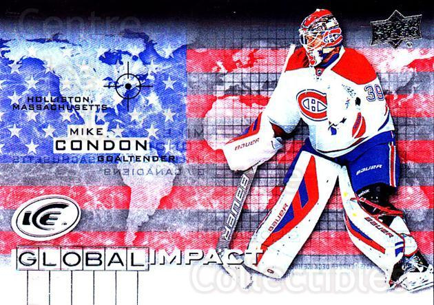 2015-16 UD Ice Global Impact #MC Mike Condon<br/>1 In Stock - $3.00 each - <a href=https://centericecollectibles.foxycart.com/cart?name=2015-16%20UD%20Ice%20Global%20Impact%20%23MC%20Mike%20Condon...&quantity_max=1&price=$3.00&code=702321 class=foxycart> Buy it now! </a>