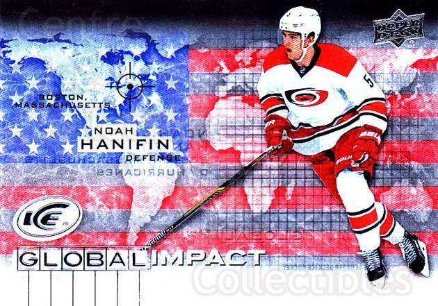 2015-16 UD Ice Global Impact #NH Noah Hanifin<br/>2 In Stock - $3.00 each - <a href=https://centericecollectibles.foxycart.com/cart?name=2015-16%20UD%20Ice%20Global%20Impact%20%23NH%20Noah%20Hanifin...&quantity_max=2&price=$3.00&code=702327 class=foxycart> Buy it now! </a>