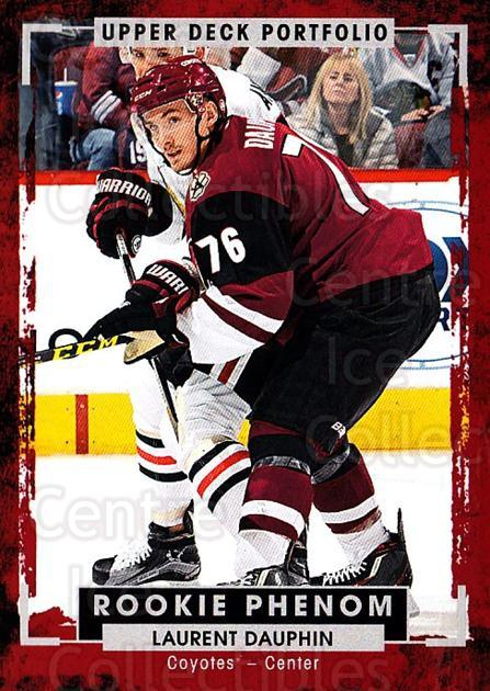 2015-16 Upper Deck Portfolio #237 Laurent Dauphin<br/>2 In Stock - $3.00 each - <a href=https://centericecollectibles.foxycart.com/cart?name=2015-16%20Upper%20Deck%20Portfolio%20%23237%20Laurent%20Dauphin...&quantity_max=2&price=$3.00&code=705111 class=foxycart> Buy it now! </a>