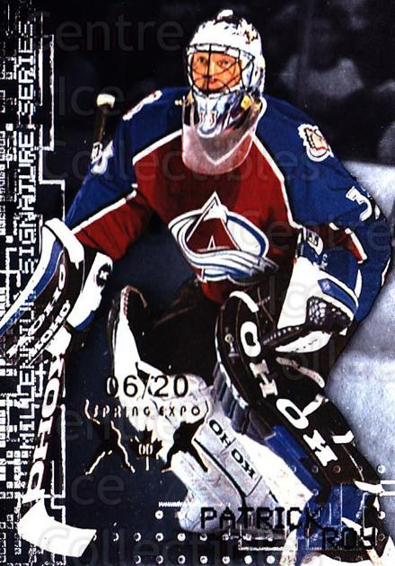 1999-00 BAP Millennium Spring Expo #66 Patrick Roy<br/>1 In Stock - $30.00 each - <a href=https://centericecollectibles.foxycart.com/cart?name=1999-00%20BAP%20Millennium%20Spring%20Expo%20%2366%20Patrick%20Roy...&quantity_max=1&price=$30.00&code=705755 class=foxycart> Buy it now! </a>