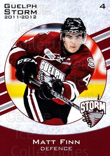 2011-12 Guelph Storm #17 Matt Finn<br/>2 In Stock - $3.00 each - <a href=https://centericecollectibles.foxycart.com/cart?name=2011-12%20Guelph%20Storm%20%2317%20Matt%20Finn...&price=$3.00&code=706897 class=foxycart> Buy it now! </a>