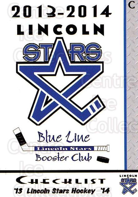 2013-14 Lincoln Stars High Gloss #1 Checklist<br/>3 In Stock - $3.00 each - <a href=https://centericecollectibles.foxycart.com/cart?name=2013-14%20Lincoln%20Stars%20High%20Gloss%20%231%20Checklist...&quantity_max=3&price=$3.00&code=707136 class=foxycart> Buy it now! </a>
