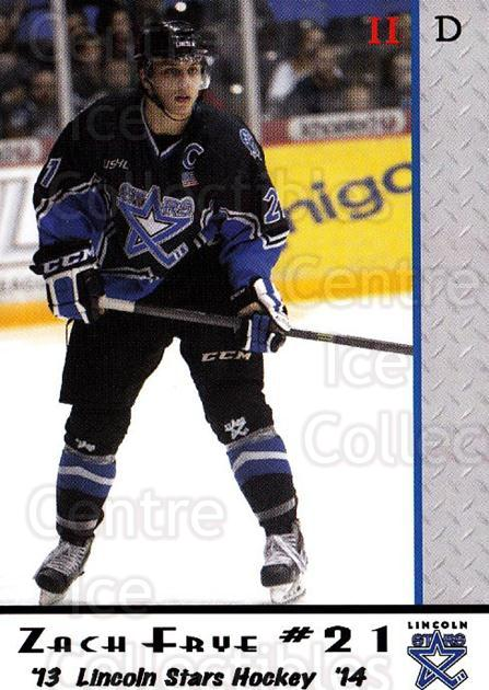 2013-14 Lincoln Stars High Gloss #46 Zach Frye<br/>2 In Stock - $3.00 each - <a href=https://centericecollectibles.foxycart.com/cart?name=2013-14%20Lincoln%20Stars%20High%20Gloss%20%2346%20Zach%20Frye...&quantity_max=2&price=$3.00&code=707181 class=foxycart> Buy it now! </a>