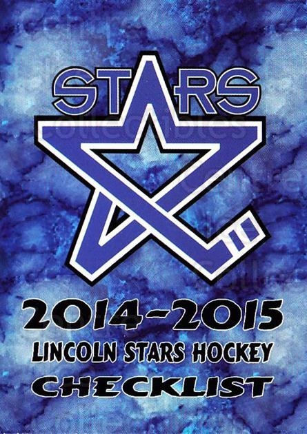2014-15 Lincoln Stars #1 Lincoln Stars, Checklist<br/>3 In Stock - $3.00 each - <a href=https://centericecollectibles.foxycart.com/cart?name=2014-15%20Lincoln%20Stars%20%231%20Lincoln%20Stars,%20...&quantity_max=3&price=$3.00&code=707197 class=foxycart> Buy it now! </a>