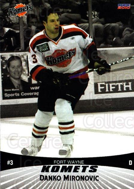 2009-10 Fort Wayne Komets Choice #12 Danko Mironovic<br/>1 In Stock - $3.00 each - <a href=https://centericecollectibles.foxycart.com/cart?name=2009-10%20Fort%20Wayne%20Komets%20Choice%20%2312%20Danko%20Mironovic...&quantity_max=1&price=$3.00&code=712409 class=foxycart> Buy it now! </a>
