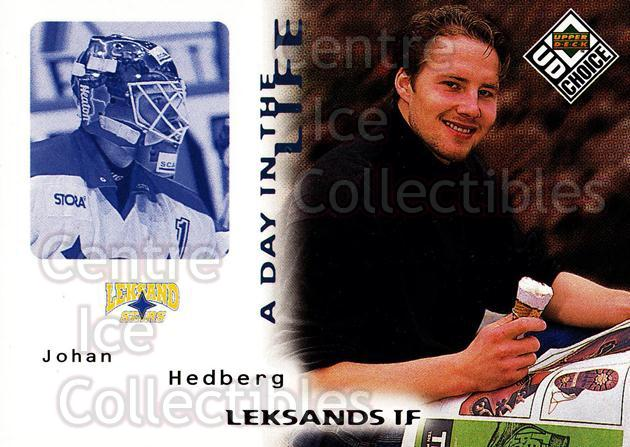 1998-99 Swedish UD Choice A Day in the Life #6 Johan Hedberg<br/>7 In Stock - $2.00 each - <a href=https://centericecollectibles.foxycart.com/cart?name=1998-99%20Swedish%20UD%20Choice%20A%20Day%20in%20the%20Life%20%236%20Johan%20Hedberg...&quantity_max=7&price=$2.00&code=71570 class=foxycart> Buy it now! </a>