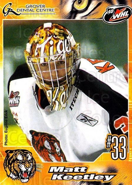 2005-06 Medicine Hat Tigers #13 Matt Keetley<br/>1 In Stock - $3.00 each - <a href=https://centericecollectibles.foxycart.com/cart?name=2005-06%20Medicine%20Hat%20Tigers%20%2313%20Matt%20Keetley...&quantity_max=1&price=$3.00&code=720337 class=foxycart> Buy it now! </a>