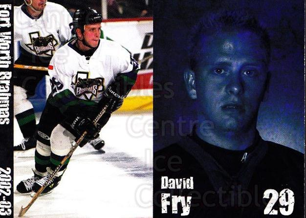 2002-03 Fort Worth Brahmas #3 David Fry<br/>1 In Stock - $3.00 each - <a href=https://centericecollectibles.foxycart.com/cart?name=2002-03%20Fort%20Worth%20Brahmas%20%233%20David%20Fry...&price=$3.00&code=721451 class=foxycart> Buy it now! </a>