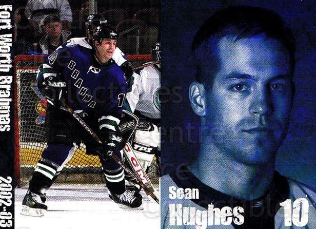 2002-03 Fort Worth Brahmas #6 Sean Hughes<br/>1 In Stock - $3.00 each - <a href=https://centericecollectibles.foxycart.com/cart?name=2002-03%20Fort%20Worth%20Brahmas%20%236%20Sean%20Hughes...&price=$3.00&code=721454 class=foxycart> Buy it now! </a>