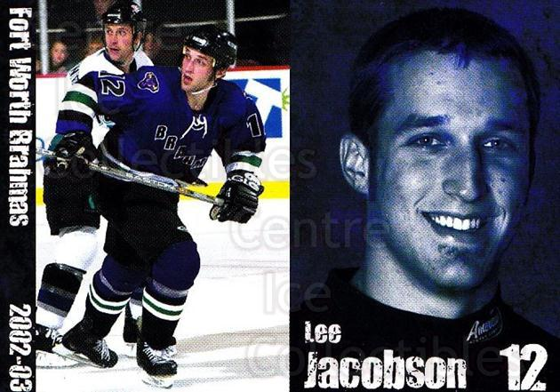 2002-03 Fort Worth Brahmas #7 Lee Jacobson<br/>1 In Stock - $3.00 each - <a href=https://centericecollectibles.foxycart.com/cart?name=2002-03%20Fort%20Worth%20Brahmas%20%237%20Lee%20Jacobson...&price=$3.00&code=721455 class=foxycart> Buy it now! </a>