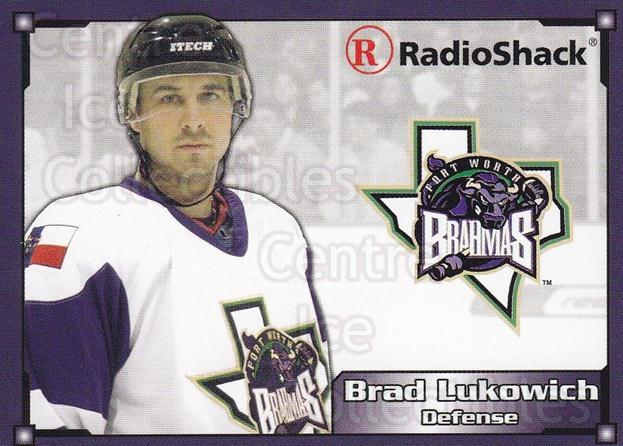 2004-05 Fort Worth Brahmas #9 Brad Lukowich<br/>1 In Stock - $3.00 each - <a href=https://centericecollectibles.foxycart.com/cart?name=2004-05%20Fort%20Worth%20Brahmas%20%239%20Brad%20Lukowich...&price=$3.00&code=721488 class=foxycart> Buy it now! </a>