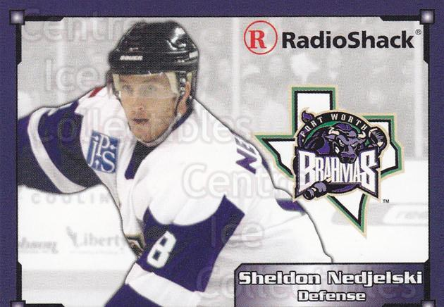 2004-05 Fort Worth Brahmas #12 Sheldon Nedjelski<br/>1 In Stock - $3.00 each - <a href=https://centericecollectibles.foxycart.com/cart?name=2004-05%20Fort%20Worth%20Brahmas%20%2312%20Sheldon%20Nedjels...&price=$3.00&code=721491 class=foxycart> Buy it now! </a>