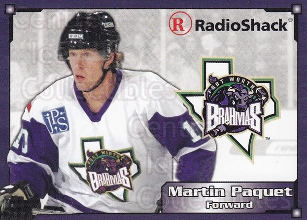 2004-05 Fort Worth Brahmas #13 Martin Paquet<br/>1 In Stock - $3.00 each - <a href=https://centericecollectibles.foxycart.com/cart?name=2004-05%20Fort%20Worth%20Brahmas%20%2313%20Martin%20Paquet...&price=$3.00&code=721492 class=foxycart> Buy it now! </a>