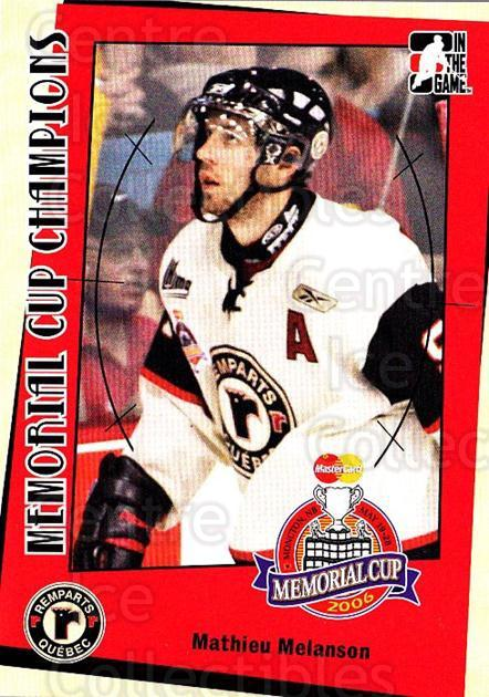2006-07 ITG Heroes and Prospects Memorial Cup Champions #7 Mathieu Melanson<br/>1 In Stock - $3.00 each - <a href=https://centericecollectibles.foxycart.com/cart?name=2006-07%20ITG%20Heroes%20and%20Prospects%20Memorial%20Cup%20Champions%20%237%20Mathieu%20Melanso...&price=$3.00&code=723899 class=foxycart> Buy it now! </a>
