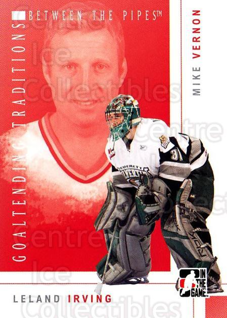 2007-08 Between The Pipes Goaltending Traditions #5 Leland Irving, Mike Vernon<br/>1 In Stock - $5.00 each - <a href=https://centericecollectibles.foxycart.com/cart?name=2007-08%20Between%20The%20Pipes%20Goaltending%20Traditions%20%235%20Leland%20Irving,%20...&quantity_max=1&price=$5.00&code=726302 class=foxycart> Buy it now! </a>