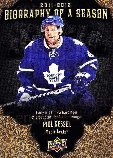2011-12 Upper Deck Biography of a Season #11 Phil Kessel<br/>4 In Stock - $2.00 each - <a href=https://centericecollectibles.foxycart.com/cart?name=2011-12%20Upper%20Deck%20Biography%20of%20a%20Season%20%2311%20Phil%20Kessel...&quantity_max=4&price=$2.00&code=726318 class=foxycart> Buy it now! </a>