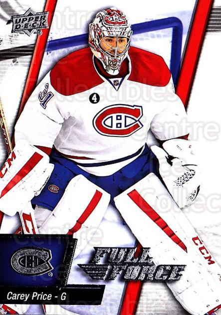 2015-16 Upper Deck Full Force #54 Carey Price<br/>1 In Stock - $3.00 each - <a href=https://centericecollectibles.foxycart.com/cart?name=2015-16%20Upper%20Deck%20Full%20Force%20%2354%20Carey%20Price...&quantity_max=1&price=$3.00&code=726793 class=foxycart> Buy it now! </a>