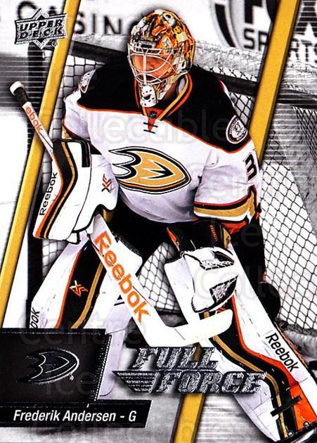 2015-16 Upper Deck Full Force #79 Frederik Andersen<br/>1 In Stock - $1.00 each - <a href=https://centericecollectibles.foxycart.com/cart?name=2015-16%20Upper%20Deck%20Full%20Force%20%2379%20Frederik%20Anders...&quantity_max=1&price=$1.00&code=726818 class=foxycart> Buy it now! </a>