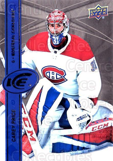 2017-18 UD Ice #72 Carey Price<br/>1 In Stock - $5.00 each - <a href=https://centericecollectibles.foxycart.com/cart?name=2017-18%20UD%20Ice%20%2372%20Carey%20Price...&quantity_max=1&price=$5.00&code=727099 class=foxycart> Buy it now! </a>