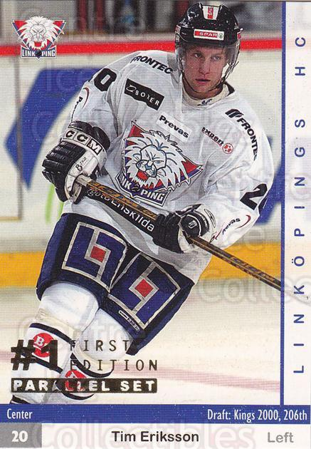 2002-03 Swedish Elitset First Edition Parallel #215 Tim Eriksson<br/>1 In Stock - $5.00 each - <a href=https://centericecollectibles.foxycart.com/cart?name=2002-03%20Swedish%20Elitset%20First%20Edition%20Parallel%20%23215%20Tim%20Eriksson...&quantity_max=1&price=$5.00&code=727681 class=foxycart> Buy it now! </a>