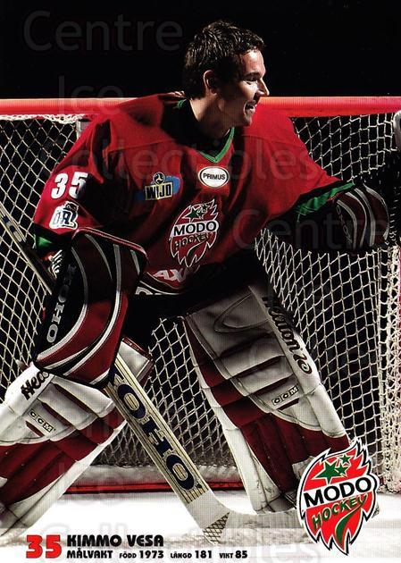 2003-04 Swedish MODO Hockey Postcards #24 Kimmo Vesa<br/>1 In Stock - $3.00 each - <a href=https://centericecollectibles.foxycart.com/cart?name=2003-04%20Swedish%20MODO%20Hockey%20Postcards%20%2324%20Kimmo%20Vesa...&quantity_max=1&price=$3.00&code=731182 class=foxycart> Buy it now! </a>